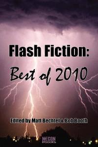 Necon E-Books Best of 2010 Flash Fiction Anthology edited by Matt Bechtel & Bob Booth