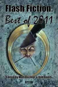 Necon E-Books Best of 2011 Flash Fiction Anthology edited by Matt Bechtel & Bob Booth