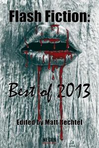 Necon E-Books Best of 2013 Flash Fiction Anthology edited by Matt Bechtel