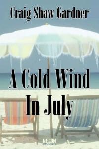 A Cold Wind In July by Craig Shaw Gardner