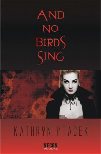 And No Birds Sing by Kathryn Ptacek