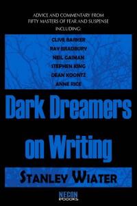 Dark Dreamers On Writing by Stanley Wiater