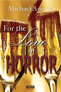 For the Love of Horror by Michael Arruda