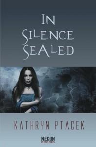 In Silence Sealed by Kathryn Ptacek