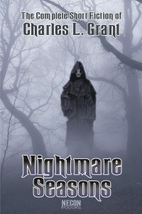 The Complete Short Fiction of Charles L. Grant: Nightmare Seasons