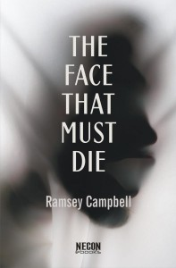 The Face That Must Die by Ramsey Campbell