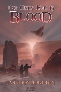 The Only Red Is Blood by Janet Joyce Holden