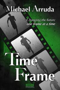 Time Frame by Michael Arruda