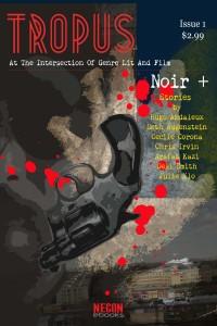 Tropus Quarterly Magazine, Volume 1, Issue 1: Noir+ edited by Javed Jahangir